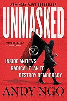 Unmasked  Inside Antifa s Radical Plan to Destroy Democracy
