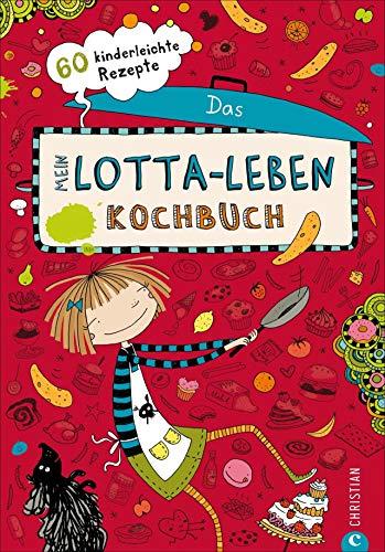 Mein Lotta-Leben. Das Kochbuch. 60 Rezepte, die Kinder selbst kochen und backen können. Ein Muss für alle Fans von Lotta.: 60 kinderleichte Rezepte