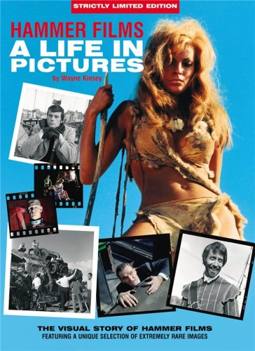 Hammer Films: A Life in Pictures: The Visual Story of Hammer Films