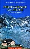 Parco nazionale dello Stelvio. 50 itinerari per tutti