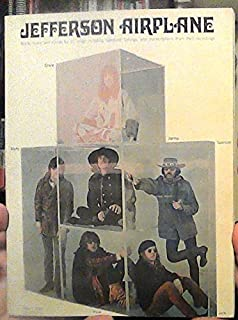 Jefferson Airplane: Words, Music and Chords for 10 Songs Including Tablature, Tunings, and Transcriptions From Their Recordings