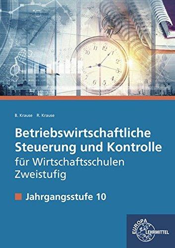 Betriebswirtschaftliche Steuerung und Kontrolle f. Wirtschaftsschulen Zweistufig: Jahrgangsstufe 10 - Lehrbuch