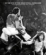 In the Eye of the Rock'N'Roll Hurricane: The Photography of Neal Preston