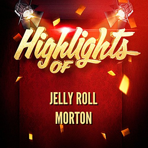 Highlights of Jelly Roll Morton
