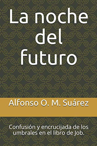 La noche del futuro: Confusión y encrucijada de los umbrales en el libro de Job