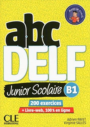 ABC DELF Junior scolaire B1. Per le Scuole superiori: Livre de l'eleve B1 + DVD + Livre-web