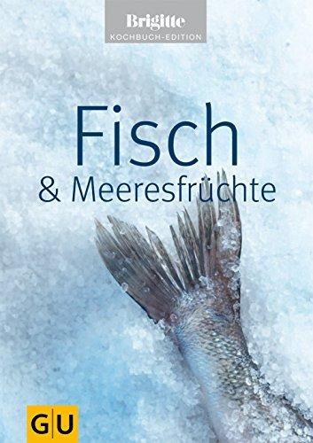 Fisch & Meeresfrüchte (Jeden-Tag-Küche)
