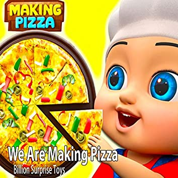 We Are Making Pizza
