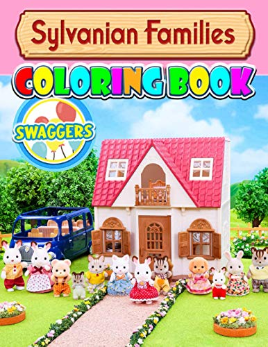 Sylvanian Families Coloring Book: Creative, joyful activities, indoor activities, education, for all ages