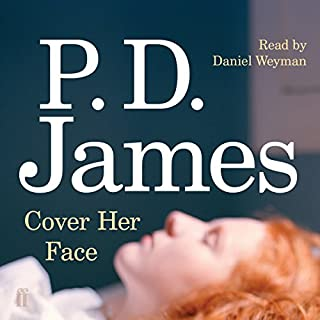 Cover Her Face                   By:                                                                                                                                 P. D. James                               Narrated by:                                                                                                                                 Daniel Weyman                      Length: 7 hrs and 12 mins     231 ratings     Overall 4.2
