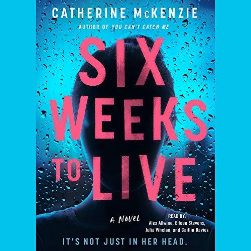Six Weeks to Live: A Novel