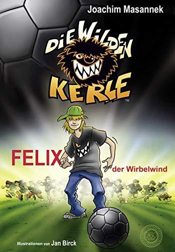 Die Wilden Kerle - Band 2: Felix, der Wirbelwind