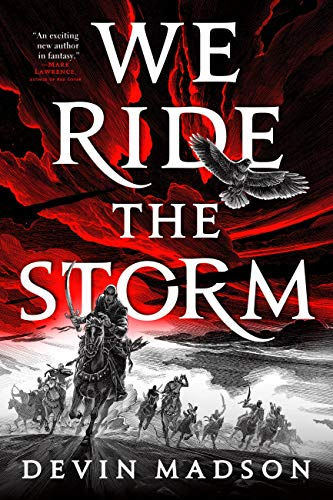 We Ride the Storm (The Reborn Empire Book 1) by [Devin Madson]