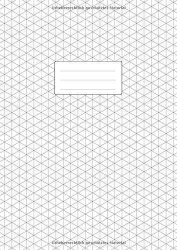 Isometrieblock  - DIN A4 Isometrie Zeichenbuch: Isometrisch 3D Zeichnen | 110 Seiten | Dreieck Matrix 1/4 Zoll Gleichseitig | Weißes Papier | Softcover Buch