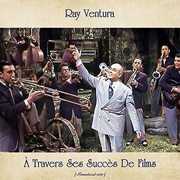 Ray Ventura À Travers Ses Succès De Films (Remastered 2021)