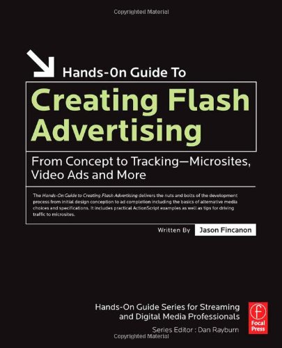 Creating Flash Advertising: From Concept to Tracking-micro Sites, Video Ads and More