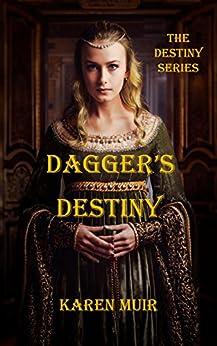 Dagger's Destiny (The Destiny Series Book 1) by [Karen Muir]