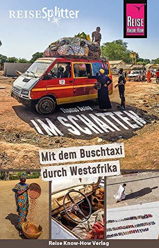 Reise Know-How ReiseSplitter: Im Schatten – Mit dem Buschtaxi durch Westafrika