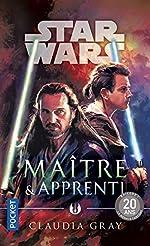 Star Wars - Maître & Apprenti de Claudia GRAY