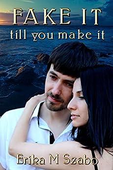 Fake It Till You Make It by [Erika M Szabo, Tricia Drammeh]