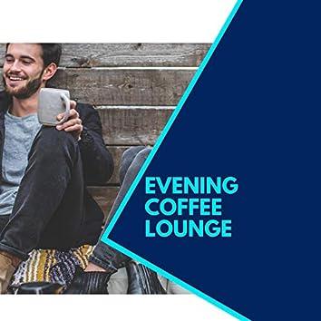 Evening Coffee Lounge