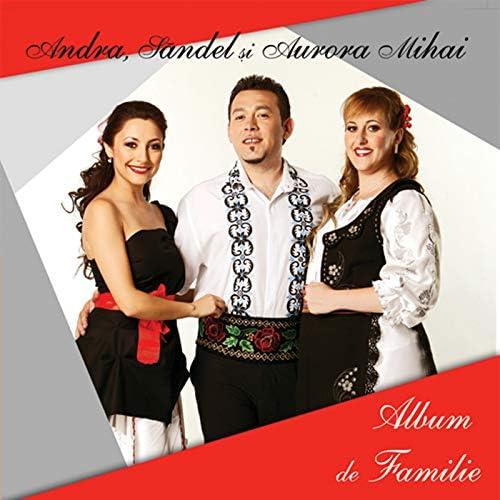 Andra, Săndel Mihai & Aurora Mihai