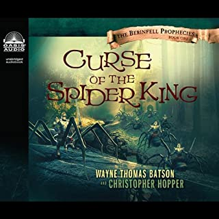 Curse of the Spider King     The Berinfell Prophecies Series, Book 1              By:                                                                                                                                 Wayne Thomas Batson,                                                                                        Christopher Hopper                               Narrated by:                                                                                                                                 Greg Whalen                      Length: 11 hrs and 44 mins     97 ratings     Overall 4.5