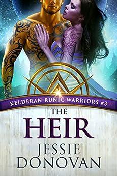 The Heir (Kelderan Runic Warriors Book 3) by [Jessie Donovan, Hot Tree Editing]