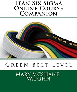 Lean Six Sigma Online Course Companion: Green Belt Level