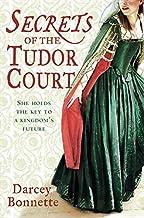 Secrets of a Tudor Court