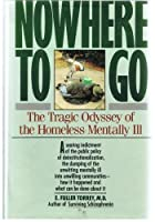 Nowhere to Go: The Tragic Odyssey of the Homeless Mentally Ill 0060915978 Book Cover