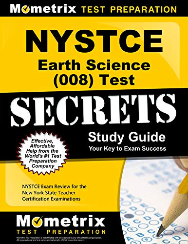 Compare Textbook Prices for NYSTCE Earth Science 008 Test Secrets Study Guide: NYSTCE Exam Review for the New York State Teacher Certification Examinations Mometrix Secrets Study Guides Pap/Psc St Edition ISBN 9781610723480 by NYSTCE Exam Secrets Test Prep Team