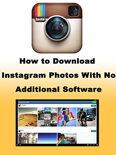 How to Download Instagram Photos With No Additional Software