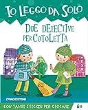 Due detective per Cotoletta. Ediz. a colori. Con app