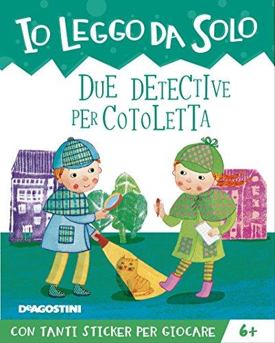 Due detective per Cotoletta. Con adesivi. Ediz. a colori. Con app (Io leggo da solo)