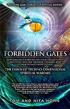 Forbidden Gates: How Genetics, Robotics, Artificial Intelligence, Synthetic Biology, Nanotechnology, & Human Enhancement H...