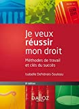 Je Veux Réussir Mon Droit - Méthodes De Travail Et Clés Du Succès - Dalloz - 29/08/2012