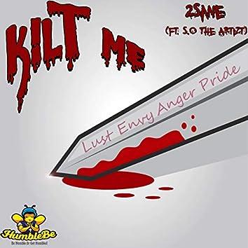 Kilt Me (feat. S.O the Artizt)