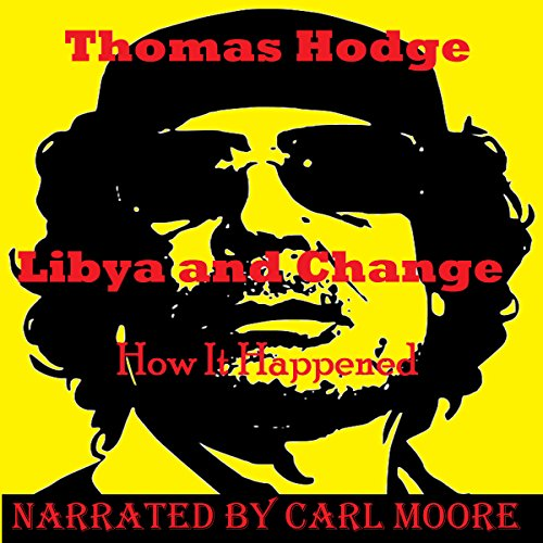 Libya and Change: How It Happened audiobook cover art