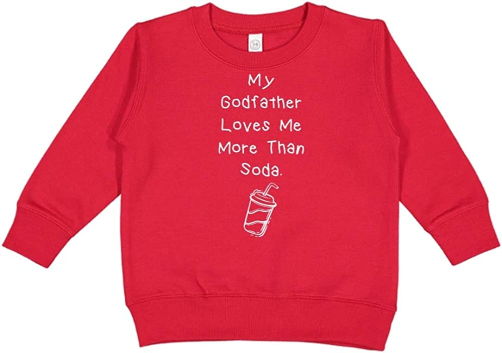 Toddler//Kids Sweatshirt My Godfather Loves Me More Than Soda