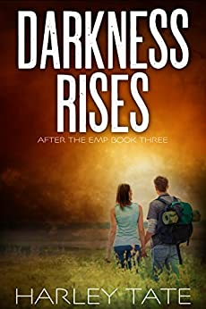 Darkness Rises: A Post-Apocalyptic Survival Thriller (After the EMP Book 3) by [Harley Tate]