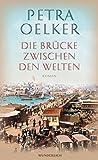 Petra Oelker: Die Brücke zwischen den Welten
