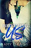Becoming Us: College love never hurt so good (London Lovers Book 1)