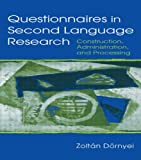 Questionnaires in Second Language Research: Construction, Administration, and Processing (Second Language Acquisition Research Series)