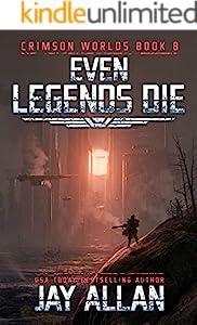 Even Legends Die (Crimson Worlds Book 8)