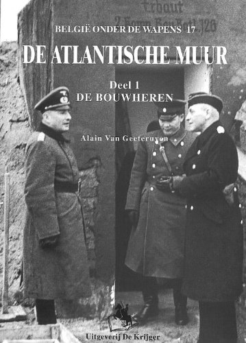 De Atlantische muur / 1 Bouwheren / druk 1 (Belgie Onder De Wapens, Band 17)