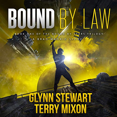 Bound by Law      Vigilante, Book 3              By:                                                                                                                                 Terry Mixon,                                                                                        Glynn Stewart                               Narrated by:                                                                                                                                 Jeffrey Kafer                      Length: 7 hrs and 28 mins     144 ratings     Overall 4.6