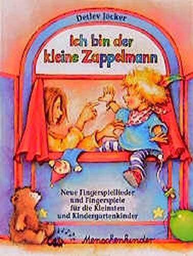 Ich bin der kleine Zappelmann. Neue Fingerspiellieder und Fingerspiele für die Kleinsten und Kindergartenkinder: Ich bin der kleine Zappelmann. Neue Fingerspiellieder und Fingerspiele...