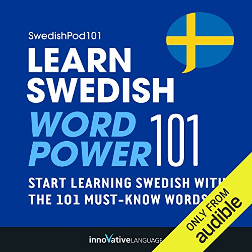 Learn Swedish - Word Power 101     Absolute Beginner Swedish #4              By:                                                                                                                                 Innovative Language Learning                               Narrated by:                                                                                                                                 SwedishPod101.com                      Length: 1 hr     20 ratings     Overall 3.7