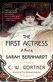 The First Actress: A Novel of Sarah Bernhardt